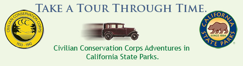 Take a Tour Through Time. CCC in California State Parks